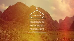 psalm 100 4 5 the verses project