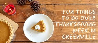 things to do thanksgiving week in greenville