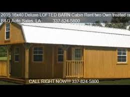 versailles 16x40 2014 2015 16x40 deluxe lofted barn cabin rent two own treated or
