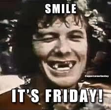 Its Friday Meme Pictures - smile it s friday happy hockey friday upper corner hockey
