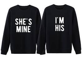 his and matching sweatshirt shes mine im his shirts