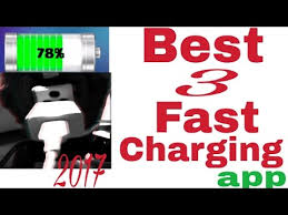fast charging app for android best 3 fast charging apps for android 2017