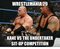 Wrestlemania Meme - wrestlemania 29 kane vs the undertaker sit up competition ups