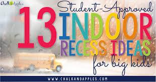 recess 13 indoor recess ideas for big kids chalk u0026 apples