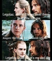 Aragorn Meme - legolas ook the ed head there thats the hotone aragorn she s okay