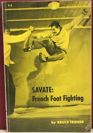 savate french foot fighting bruce tegner amazon com books
