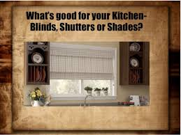 Shades Shutters Blinds Coupon Code What U0027s Good For Your Kitchen Blinds Shutters Or Shades