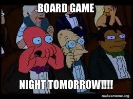 Zoidberg Meme - board game night tomorrow zoidberg make a meme