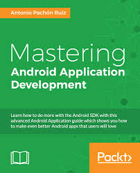 mastering android application development packt books