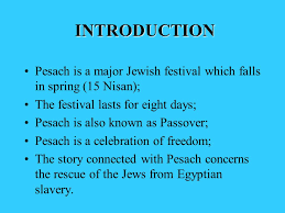 this presentation will look at the festival pesach ppt