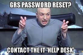 Password Meme - grs password reset contact the it help desk dr evil austin