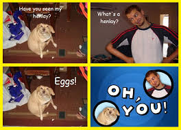 Oh You Dog Meme - image 313540 oh you know your meme