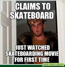 Skateboarding Memes - claims to skateboard high school memes skate memes pinterest