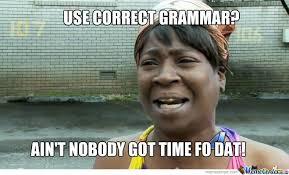 Correct Grammar Meme - correct grammar by typicalasian123 meme center
