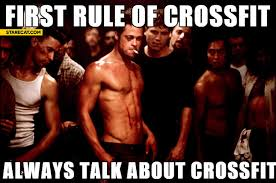Fight Club Memes - first rule of crossfit always talk about crossfit fight club