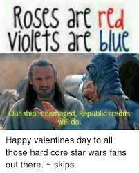 Roses Are Red Violets Are Blue Meme - roses are red violets are blue ur ship is damaged republic credits