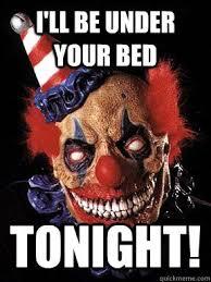 Scary Clown Meme - best 25 scary clown meme ideas on pinterest clown meme it the
