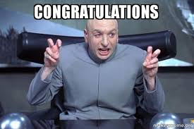 Congratulations Meme - congratulations dr evil austin powers make a meme