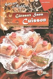 cuisine sans cuisson gâteaux el bahdja 4 gateaux sans cuisson lalia khelifi livre