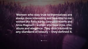 quotes elegance beauty isabella rossellini quote u201cwomen who stay true to themselves are