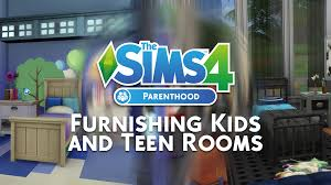the sims 4 parenthood furnishing kids and teen rooms sims community