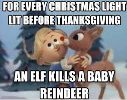 Christmas Funny Meme - for every christmas light lit before thanksgiving an elf kills a