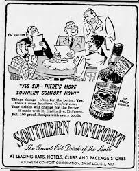 Comfort Corporation Southern Comfort Was Invented In St Louis And Produced Here