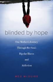 Words For Blinded By The Light Blinded By Hope One Mother U0027s Journey Through Her Son U0027s Bipolar