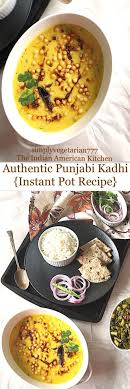 instant cuisine instant pot punjabi kadhi recipe is the vegetarian curry from