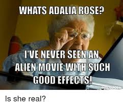 Whats An Internet Meme - whats adalia rosen i ve never seen an alien movie with such good