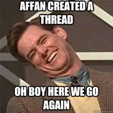 Here We Go Again Meme - affan created a thread oh boy here we go again lol no jim carrey