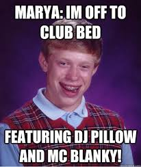 Im A Dj Meme - marya im off to club bed featuring dj pillow and mc blanky bad