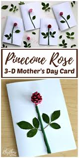 diy pinecone rose 3 d mother u0027s day card kids make rhythms of play