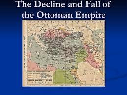 Ottoman Empire Essay Rise And Fall Of The Ottoman Empire Essays