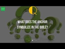 what does the anchor symbolize in the bible youtube