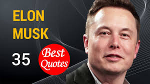 quote change embrace the 35 best quotes by elon musk