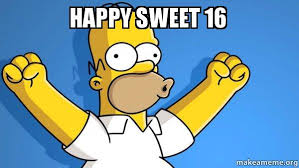 Sweet 16 Meme - happy sweet 16 happy homer make a meme
