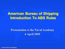 bureau of shipping bureau of shipping introduction to abs ppt