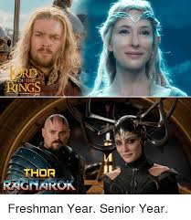 Thor Meme - ord of the rings thor ragnarok freshman year senior year meme on