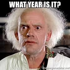What Year Is This Meme - what year is it doc brown back to future meme generator