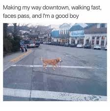 Making My Way Downtown Meme - 25 best memes about making my way downtown making my way