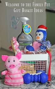 Pet Gift Baskets Welcome To The Family Pet Gift Basket Ideas