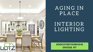 seniors aging in place proper interior lighting youtube