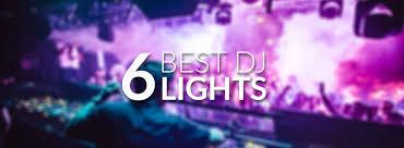 best dj lights 2017 6 best dj lights reviews 2018 buying guide