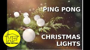 Diy Christmas Lights by Ping Pong Lights Diy Christmas Decorations Youtube