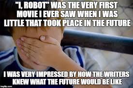 I Robot Meme - taleas comic meme archive