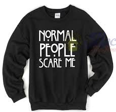 horror sweater horror normal scare me quote sweatshirt