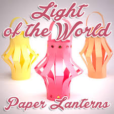 light of the world paper lanterns craft bible crafts sunday