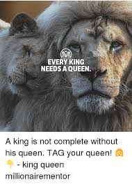 King And Queen Memes - 25 best memes about every king needs a queen every king needs