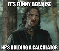 Aragorn Meme - sudden clarity aragorn memes quickmeme
